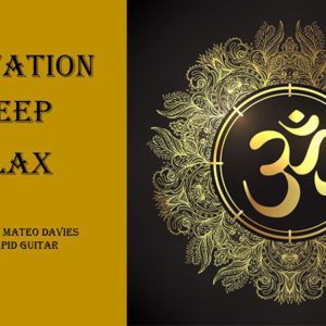 Meditation Sleep Relax by Scott Mateo Davies