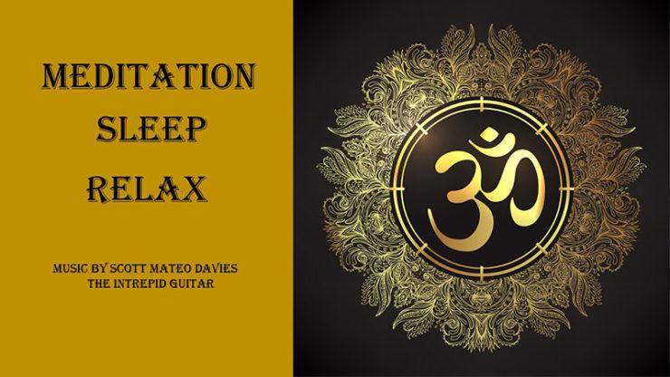 Meditation Sleep Relax by Scott Mateo Davies