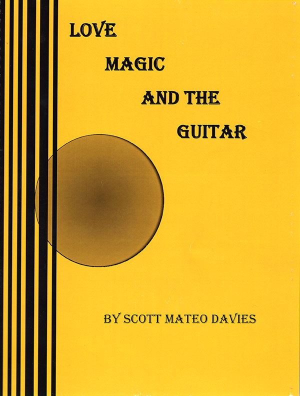 Love, Magic and the Guita by Scott Mateo Davies
